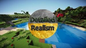 Detailed Realism Resource Pack 1.7.10/1.7.2/1.6.4 [128x, 256x]