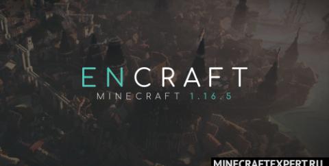 Encraft [1.16.5] (24 мода) — сборка модов на реализм