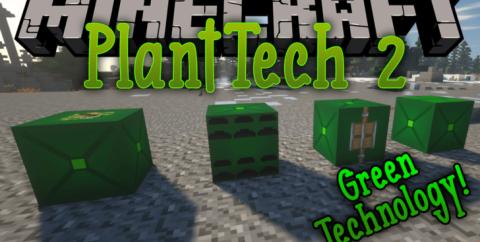PlantTech 2 [1.16.5] [1.15.2] [1.12.2] (механизмы на биоэнергии)