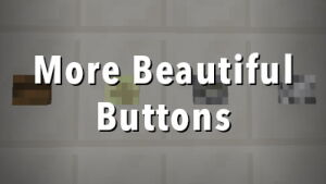 More Beautiful Buttons [1.12.1] [1.12] [1.11.2]