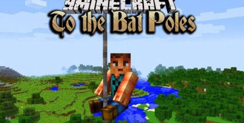 To the Bat Poles [1.16.5] [1.15.2] [1.12.2] (пожарный шест)