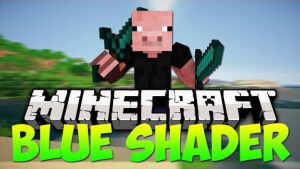 Blue Shaders [1.12] [1.11.2] [1.10.2] [1.9.4] [1.7.10]