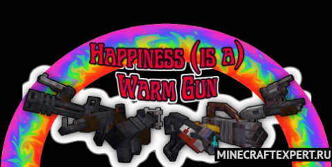 Happiness (is a) Warm Gun [1.17.1] [1.16.5]