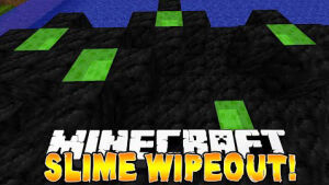 Slime Wipeout Map 1.8.1/1.8