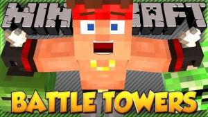 Battle Towers [1.12.1] [1.11.2] [1.10.2] [1.7.10]