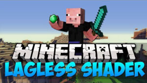 Lagless Shaders [1.12] [1.11.2] [1.8.9] [1.7.10]