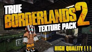 True Borderlands 2 [1.8.9] [1.7.10] [1.6.4] (256x)