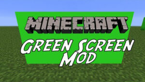 Green Screen 1.9/1.8.9/1.7.10