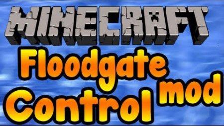 Floodgate Mod для Minecraft 1.6.4 и 1.6.2