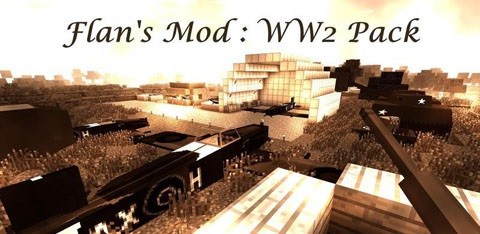 Flan's World War Two Pack Mod 1.8/1.7.10