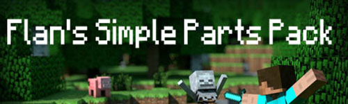 Flan's Simple Parts Pack [1.12.2] [1.8] [1.7.10]
