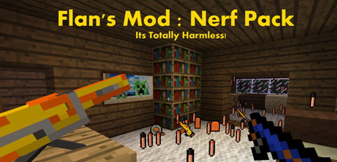 Flan's Nerf Pack Mod 1.8/1.7.10