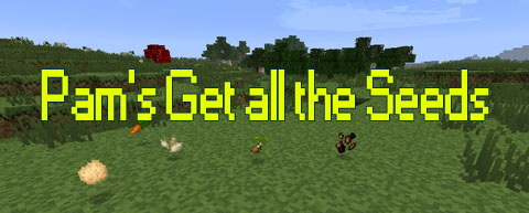Pam's Get all the Seeds Mod [1.7.2] [1.6.4]