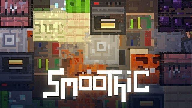 Smoothic [1.10.2] [1.9.4] [1.8.9] [16x]