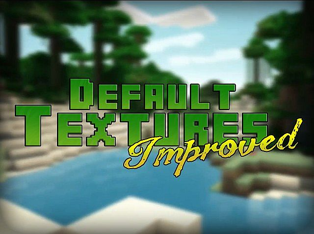 DTI pack (Default Textures Improved) 1.7.10/1.7.2/1.6.4 [32x]