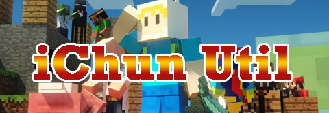 iChun Util [1.12.2] [1.10.2] [1.8] [1.7.10]