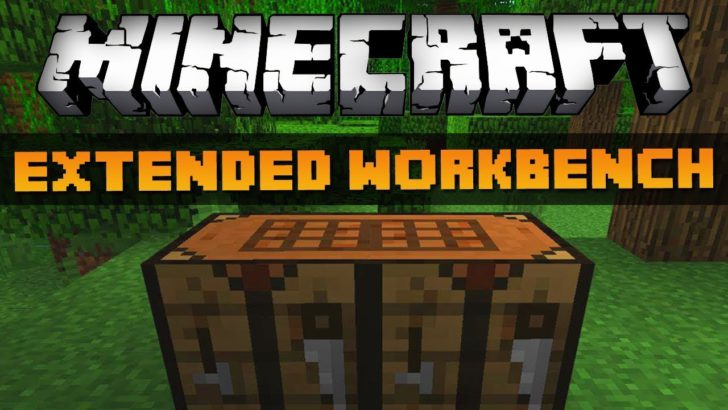 Extended Workbench [1.10.2] [1.7.10]