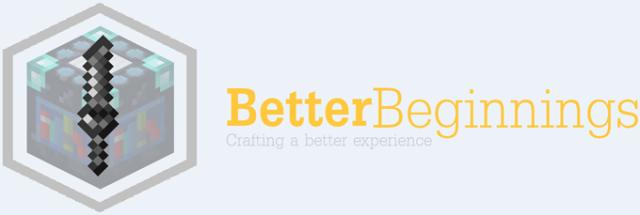 Better Beginnings [1.10.2] [1.8] [1.7.10]