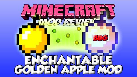 Enchantable Golden Apples Mod 1.7.10/1.7.2/1.6.4