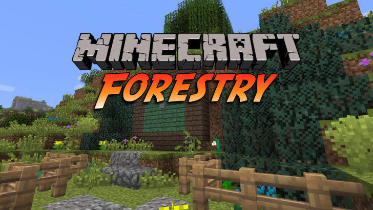 Forestry [1.11.2] [1.10.2] [1.9.4] [1.8.9] [1.7.10]