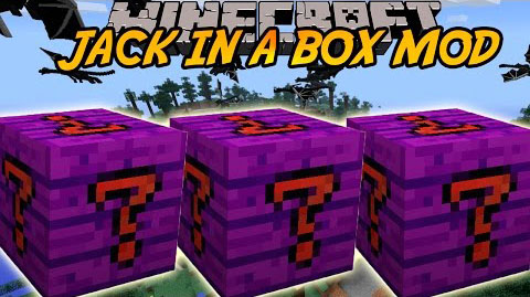 The Jack in a Box Mod 1.7.10/1.7.2