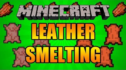 Yet Another Leather Smelting [1.9.4] [1.8.9] [1.7.10]