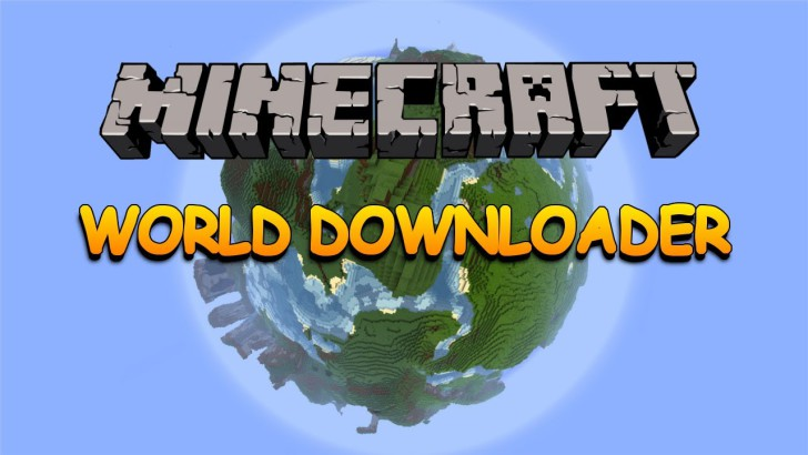 World Downloader [1.11.2] [1.10.2] [1.8.9] [1.7.10]
