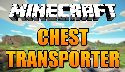 Chest Transporter [1.10.2] [1.9.4] [1.8.9] [1.7.10]