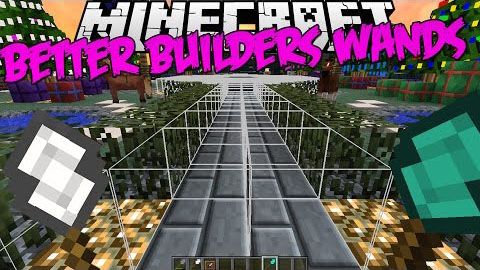 Better Builder's Wands [1.12.2] [1.11.2] [1.10.2] [1.7.10]