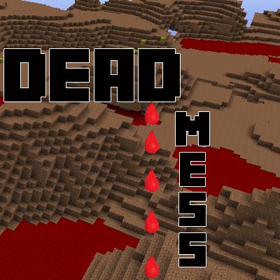 Dead Mess 1.9/1.8.9/1.7.10