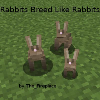 Rabbits Breed Like Rabbits [1.12.2] [1.11.2] [1.10.2] [1.9.4]