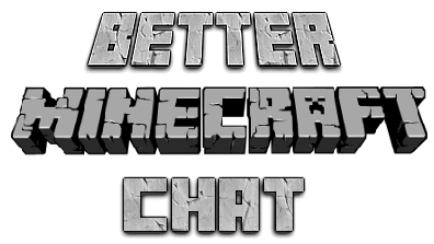 BetterMinecraftChat [1.10.2] [1.9.4] [1.9]
