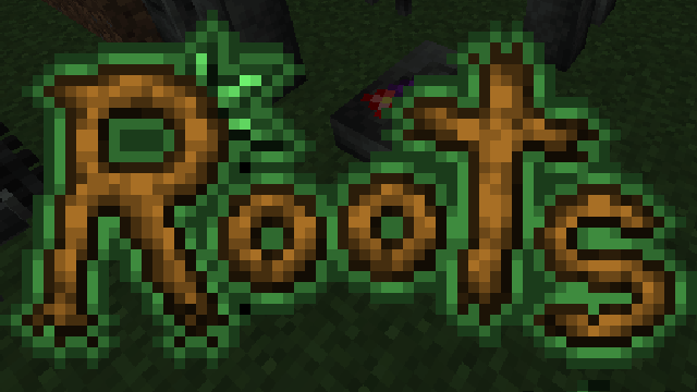 Roots [1.12.2] [1.11.2] [1.10.2]
