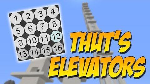 Thut's Elevators - лифт с выбором этажей [1.12.2] [1.11.2] [1.10.2] [1.9.4]