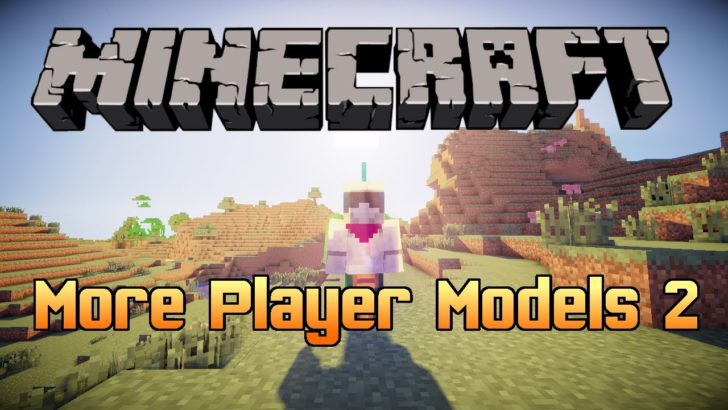 More Player Models 2 мод [1.12.2] [1.11.2] [1.10.2] [1.7.10]