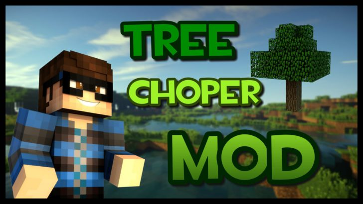 Tree Chopper [1.12.2] [1.11.2] [1.10.2]
