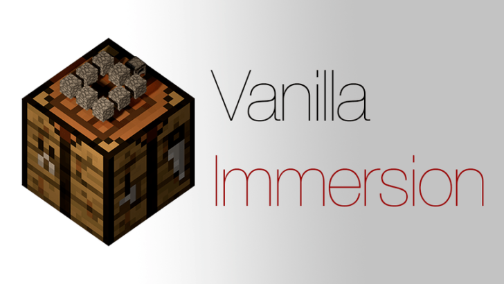 Vanilla Immersion [1.12.2] [1.10.2] [1.9.4]