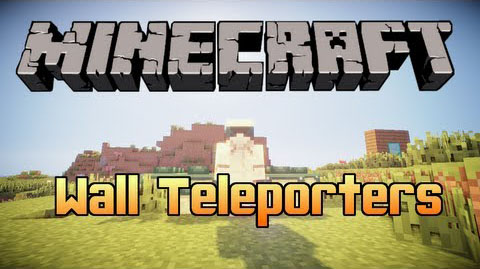 Wall Teleporters [1.7.10]