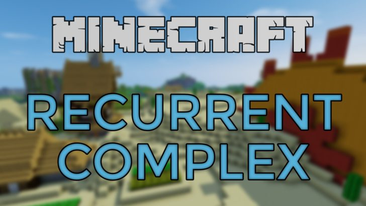 Recurrent Complex - новые постройки и пещеры [1.12.2] [1.11.2] [1.10.2] [1.8.9] [1.7.10]