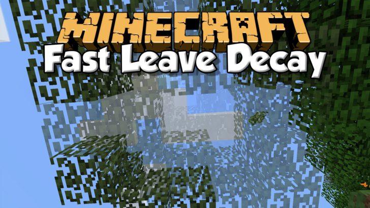 Fast Leave Decay - быстрое исчезновение листьев [1.12.2] [1.11.2] [1.10.2] [1.9.4]