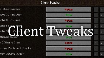 Client Tweaks [1.12.2] [1.11.2] [1.10.2]