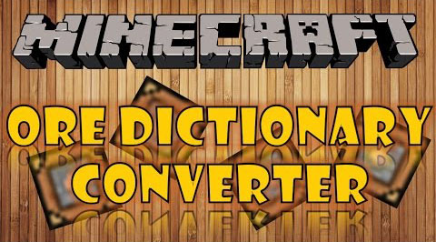 Ore Dictionary Converter [1.11] [1.10.2] [1.9.4] [1.7.10]
