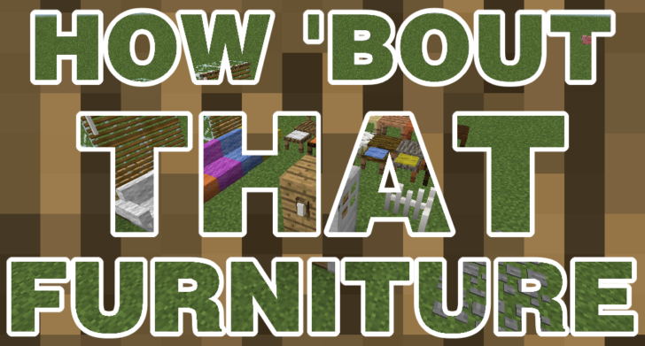 How 'Bout That Furniture [1.11]