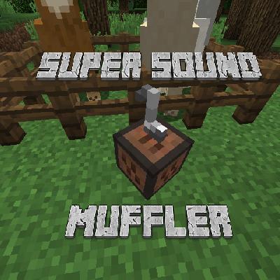 Super Sound Muffler [1.12.2] [1.11.2] [1.10.2]
