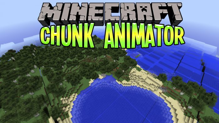 Chunk Animator - плавная анимация появления чанков [1.13.2] [1.12.2] [1.11.2] [1.10.2] [1.7.10]