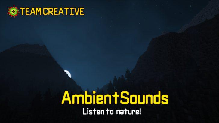AmbientSounds [1.14.3] [1.13.2] [1.12.2] (реалистичный звук)