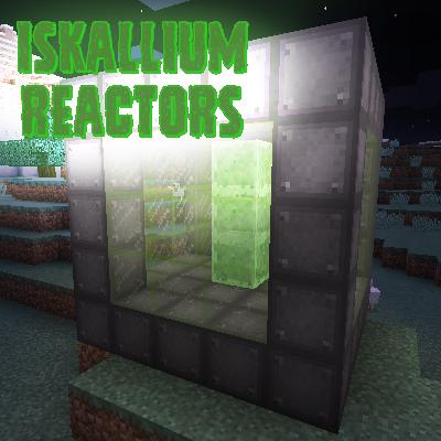 Iskallium Reactors - мощный реактор [1.12.2] [1.11.2] [1.10.2]
