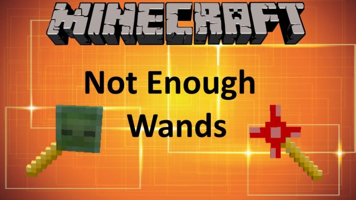 Not Enough Wands [1.12.2] [1.11.2] [1.10.2] [1.7.10]