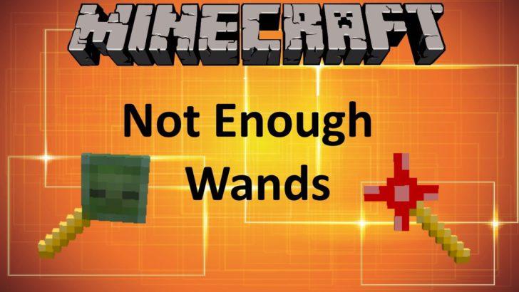 Not Enough Wands - волшебные палочки [1.12.2] [1.11.2] [1.10.2] [1.7.10]