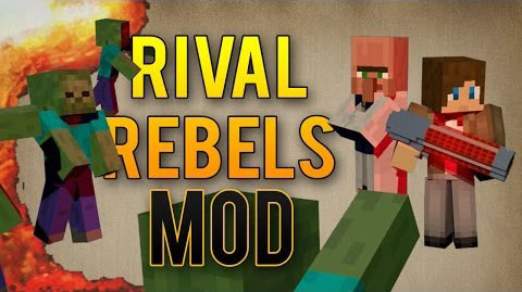 Rival Rebels [1.7.10] [1.6.4] [1.5.2]